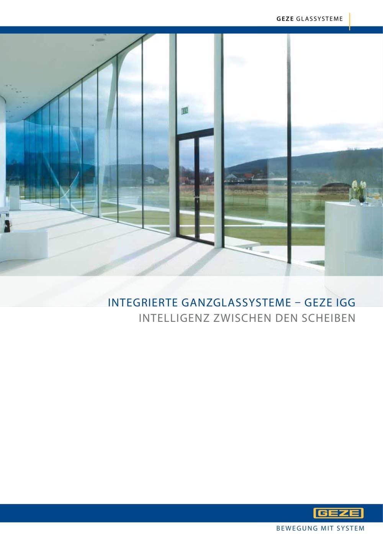 INTEGRIERTE GANZGLASSYSTEME   GEZE IGG : INTELLIGENZ ZWISCHEN DEN SCHEIBEN    1 / 16 Seiten