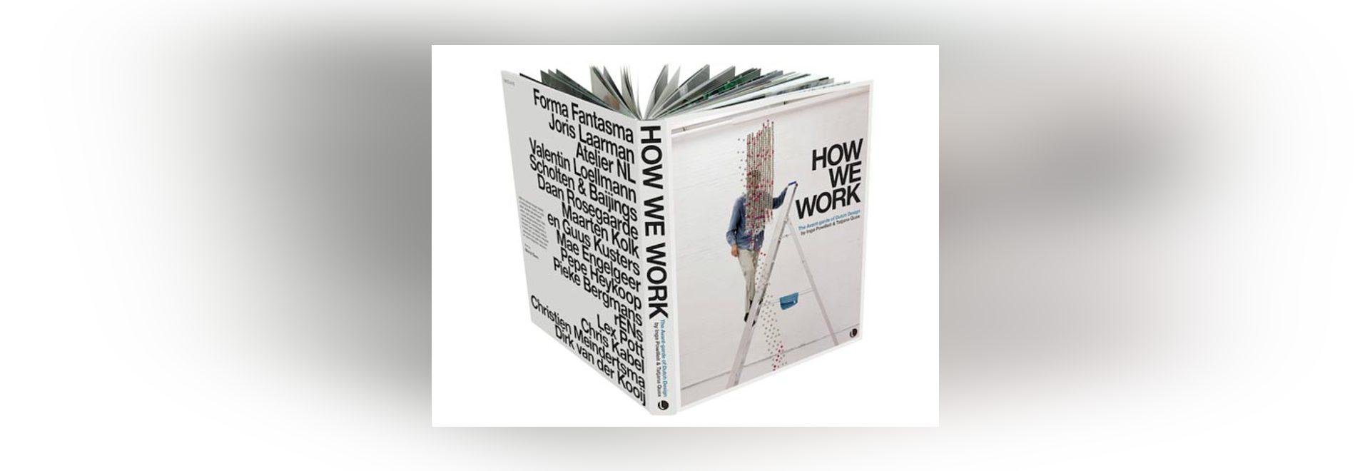 Wie wir arbeiten, entwerfen ein Buch über die Avantgarde der Holländer