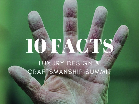 10 Sachen, die Sie vor Luxusentwurfs-u. Kunstfertigkeits-Gipfel kennen müssen