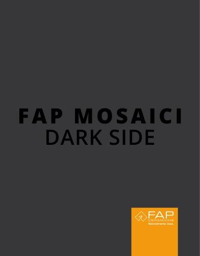 FAP MOSAICI DARK SIDE