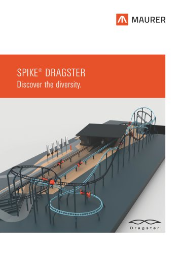 SPIKE DRAGSTER Discover the diversity.