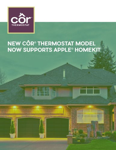 NEW CÔR®  THERMOSTAT MODEL NOW SUPPORTS APPLE®  HOMEKIT