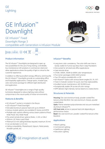 GE Infusion™ Downlight GE Infusion™ Fixed Downlight Range 3 GE Lighting DATA SHEET IP20 IP54 compatible with Generation 4 Infusion Module