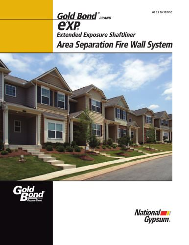 Gold Bond ® BRAND e 2 XP® Extended Exposure Shaftliner Area Separation Fire Wall System