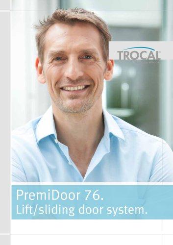 PremiDoor 76. Lift/sliding door system